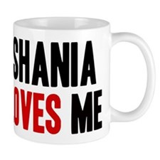 Shania loves me Mug