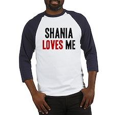 Shania loves me Baseball Jersey