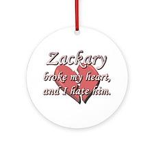 Zackary broke my heart and I hate him Ornament (Ro