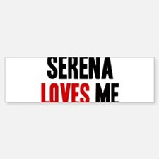 Serena loves me Bumper Bumper Bumper Sticker