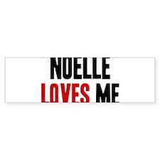 Noelle loves me Bumper Bumper Sticker
