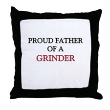 Proud Father Of A GRINDER Throw Pillow