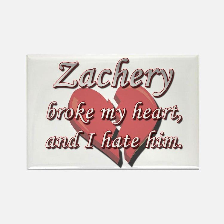 Zachery broke my heart and I hate him Rectangle Ma