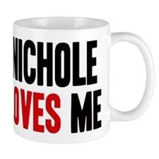 Nichole loves me Mug