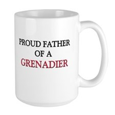 Proud Father Of A GRENADIER Mug