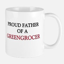 Proud Father Of A GREENGROCER Mug