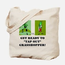 "GET READY TO ""TAP OUT"" GRASSH Tote Bag"