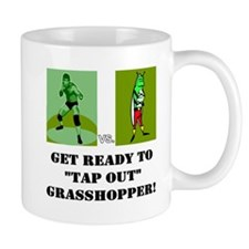 "GET READY TO ""TAP OUT"" GRASSH Mug"