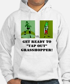 "GET READY TO ""TAP OUT"" GRASSH Hoodie"