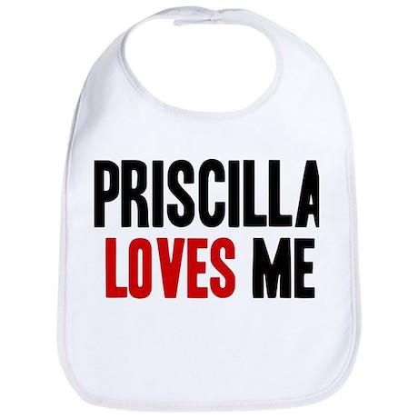Priscilla loves me Bib