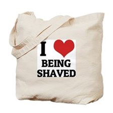 I Love Being Shaved Tote Bag