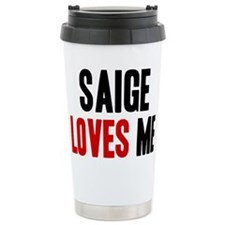 Saige loves me Travel Mug