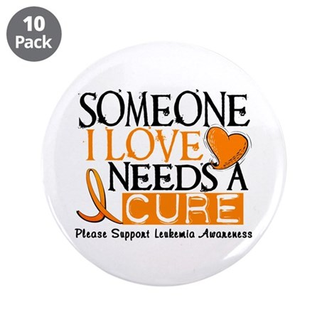 "Needs A Cure 1 LEUKEMIA 3.5"" Button (10 pack)"