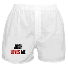 Josh loves me Boxer Shorts