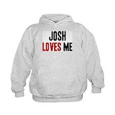 Josh loves me Hoodie