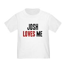 Josh loves me T