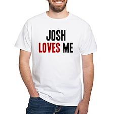 Josh loves me Shirt