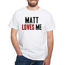 Matt loves me Shirt