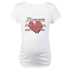 Xiomara broke my heart and I hate her Shirt