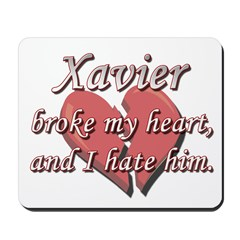Xavier broke my heart and I hate him Mousepad