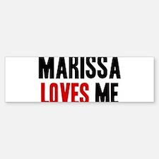 Marissa loves me Bumper Bumper Bumper Sticker
