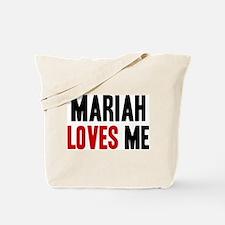Mariah loves me Tote Bag