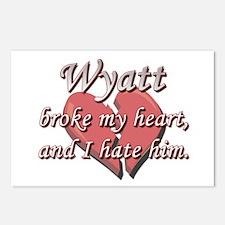 Wyatt broke my heart and I hate him Postcards (Pac