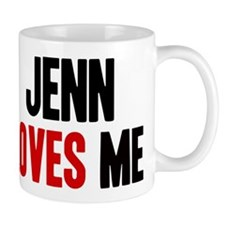Jenn loves me Mug