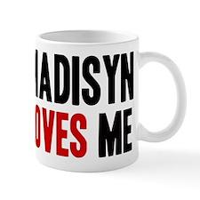 Madisyn loves me Mug