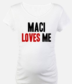 Maci loves me Shirt