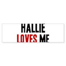 Hallie loves me Bumper Car Sticker