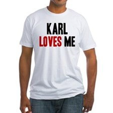 Karl loves me Shirt