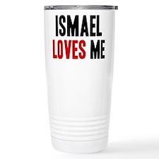 Ismael loves me Travel Mug