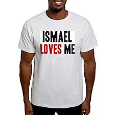 Ismael loves me T-Shirt