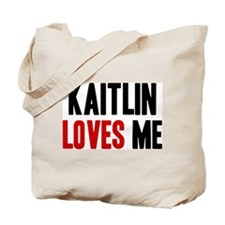 Kaitlin loves me Tote Bag