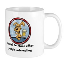 I drink to make.. Coffee Mug