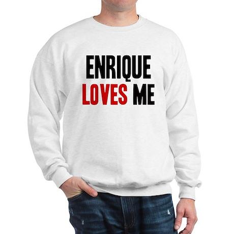 Enrique loves me Sweatshirt