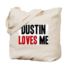 Dustin loves me Tote Bag