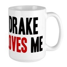 Drake loves me Ceramic Mugs
