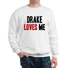 Drake loves me Sweater