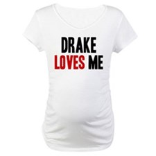 Drake loves me Shirt