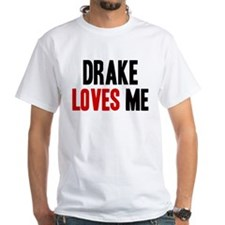 Drake loves me Shirt