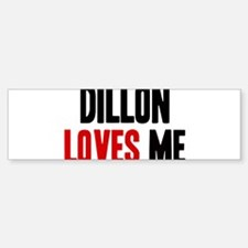 Dillon loves me Bumper Bumper Bumper Sticker