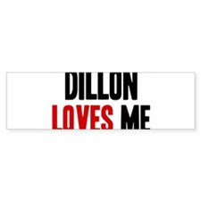 Dillon loves me Bumper Bumper Sticker