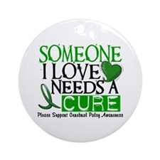 Needs A Cure CEREBRAL PALSY Ornament (Round)