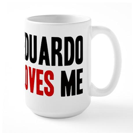 Eduardo loves me Large Mug