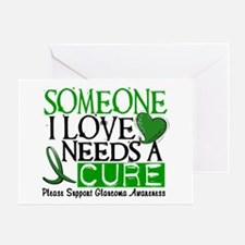 Needs A Cure GLAUCOMA Greeting Card