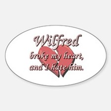 Wilfred broke my heart and I hate him Decal