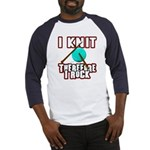 I Knit - Therefore I Rock Baseball Jersey