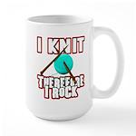 I Knit - Therefore I Rock Large Mug